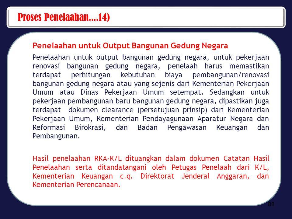 Proses Penelaahan....14) Penelaahan untuk Output Bangunan Gedung Negara Penelaahan untuk output bangunan gedung negara, untuk pekerjaan renovasi bangu