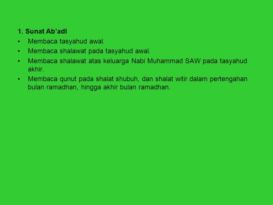 1.Sunat Ab'adl •Membaca tasyahud awal. •Membaca shalawat pada tasyahud awal.
