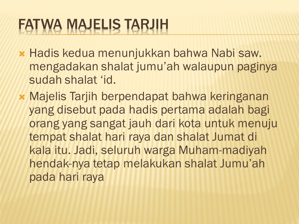  Hadis kedua menunjukkan bahwa Nabi saw. mengadakan shalat jumu'ah walaupun paginya sudah shalat 'id.  Majelis Tarjih berpendapat bahwa keringanan y