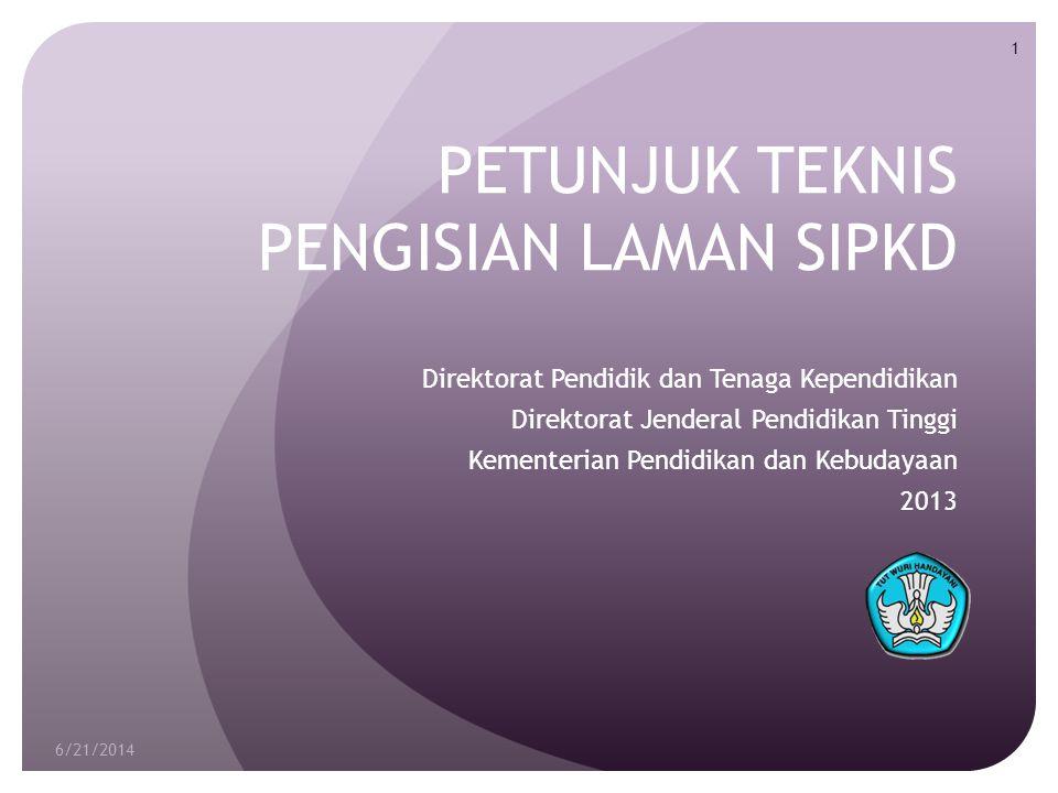 Petunjuk Umum (1) http://sipkd.dikti.go.id 6/21/2014 2