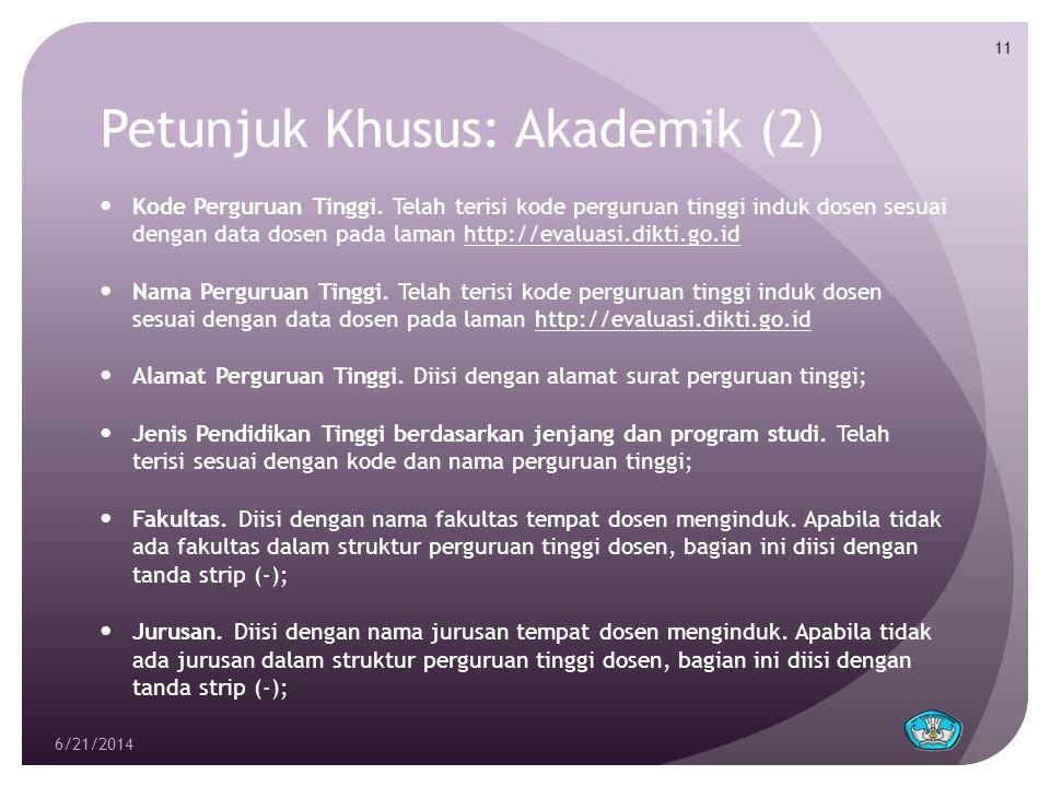 Petunjuk Khusus: Akademik (2)  Kode Perguruan Tinggi. Telah terisi kode perguruan tinggi induk dosen sesuai dengan data dosen pada laman http://evalu