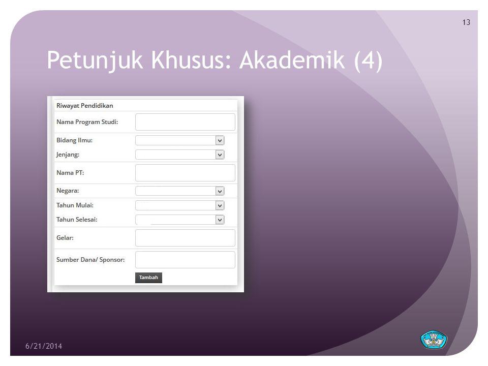 Petunjuk Khusus: Akademik (4) 6/21/2014 13