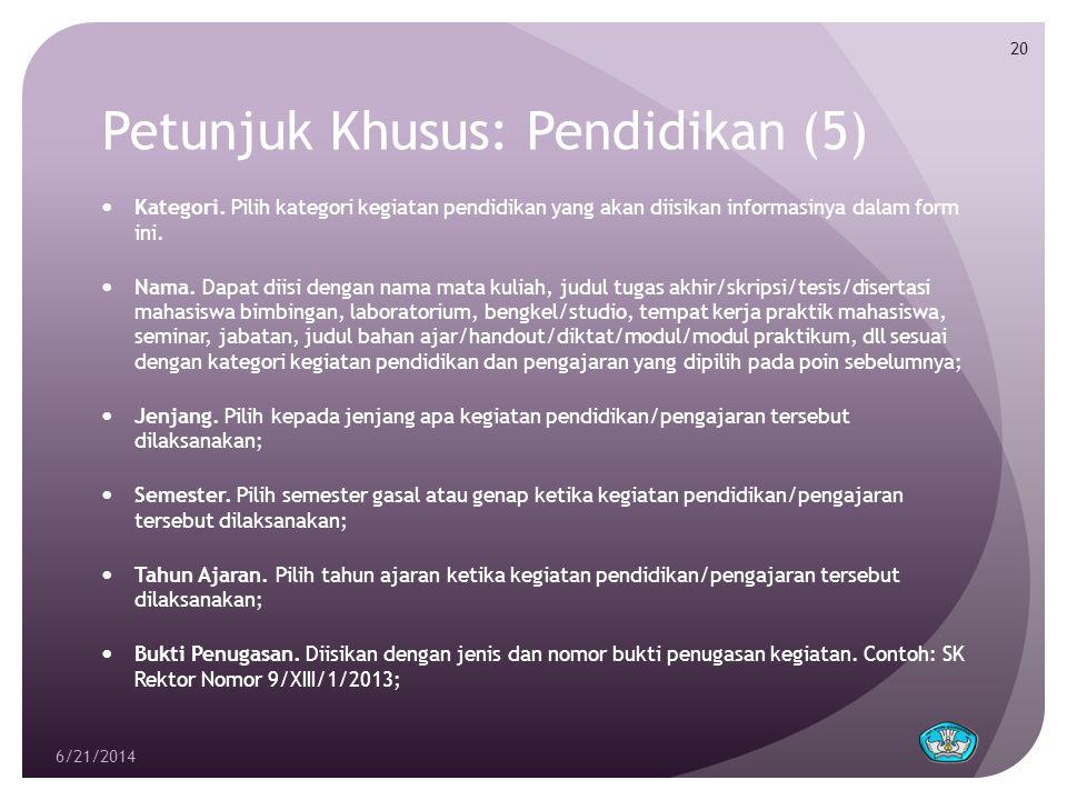 Petunjuk Khusus: Pendidikan (5)  Kategori. Pilih kategori kegiatan pendidikan yang akan diisikan informasinya dalam form ini.  Nama. Dapat diisi den