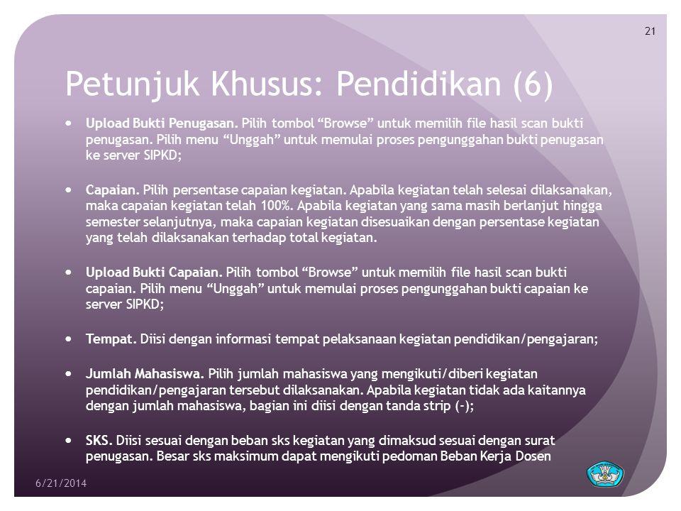 Petunjuk Khusus: Pendidikan (6)  Upload Bukti Penugasan.