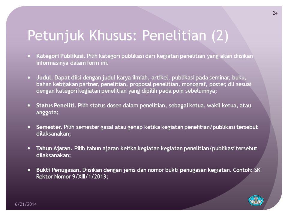 Petunjuk Khusus: Penelitian (2)  Kategori Publikasi. Pilih kategori publikasi dari kegiatan penelitian yang akan diisikan informasinya dalam form ini