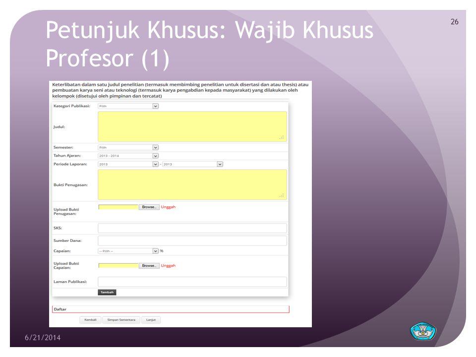 Petunjuk Khusus: Wajib Khusus Profesor (1) 6/21/2014 26