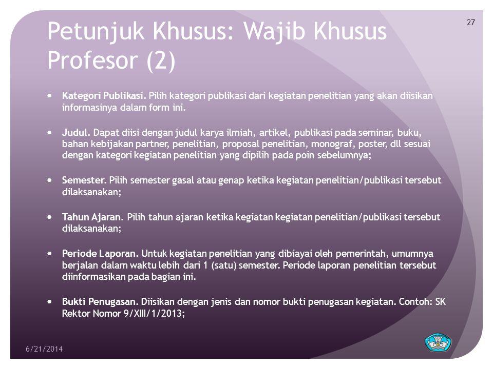 Petunjuk Khusus: Wajib Khusus Profesor (2)  Kategori Publikasi. Pilih kategori publikasi dari kegiatan penelitian yang akan diisikan informasinya dal