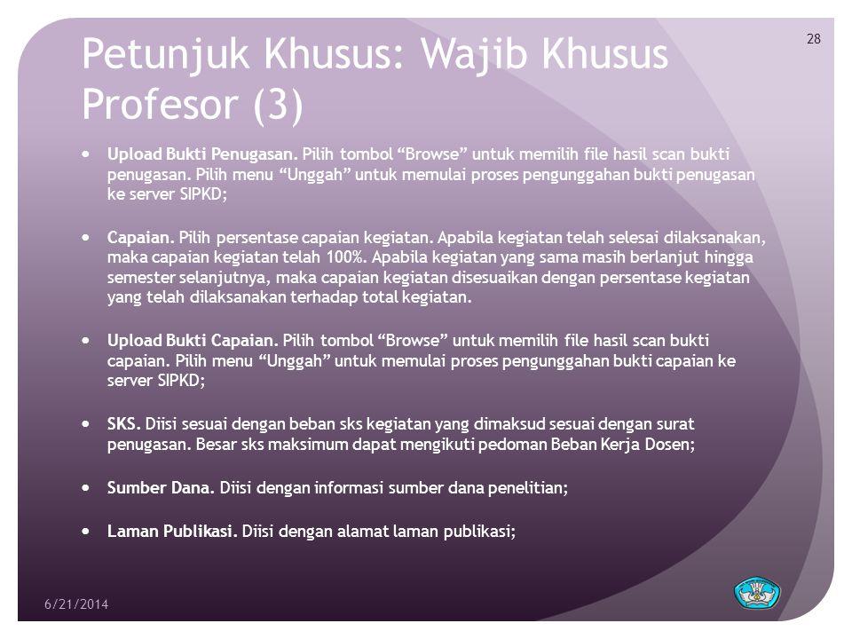 Petunjuk Khusus: Wajib Khusus Profesor (3)  Upload Bukti Penugasan.