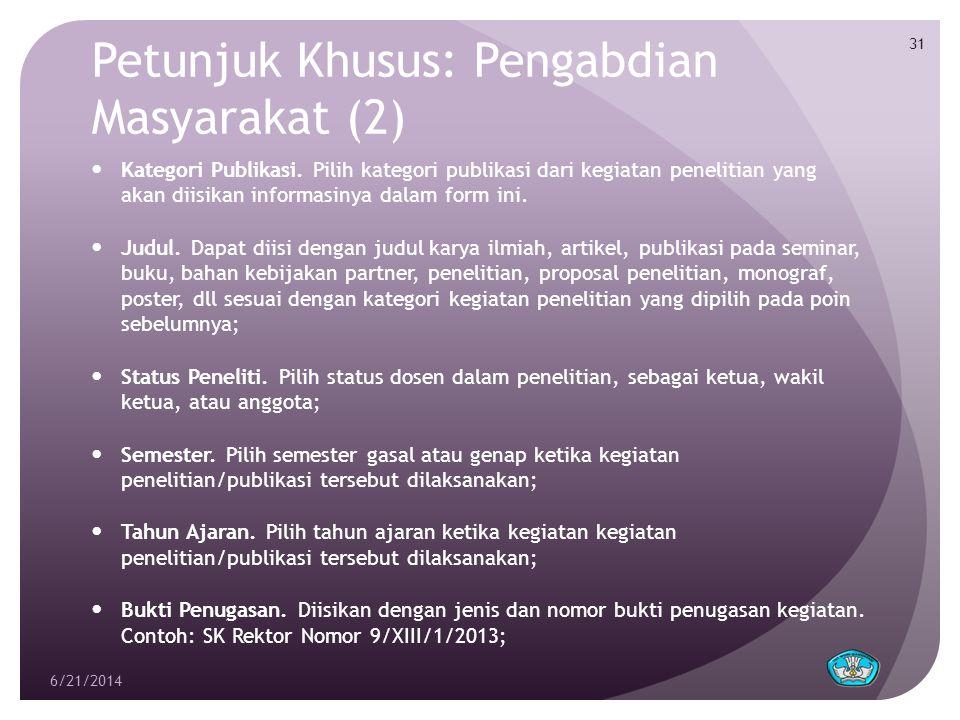Petunjuk Khusus: Pengabdian Masyarakat (2)  Kategori Publikasi. Pilih kategori publikasi dari kegiatan penelitian yang akan diisikan informasinya dal