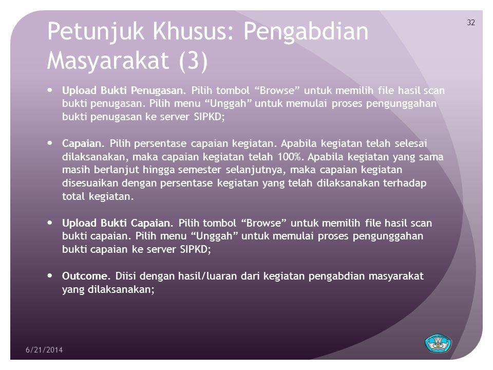 Petunjuk Khusus: Pengabdian Masyarakat (3)  Upload Bukti Penugasan.