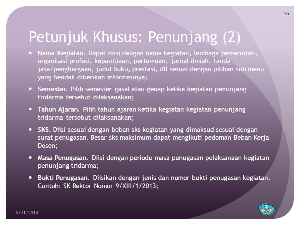 Petunjuk Khusus: Penunjang (2)  Nama Kegiatan. Dapat diisi dengan nama kegiatan, lembaga pemerintah, organisasi profesi, kepanitiaan, pertemuan, jurn