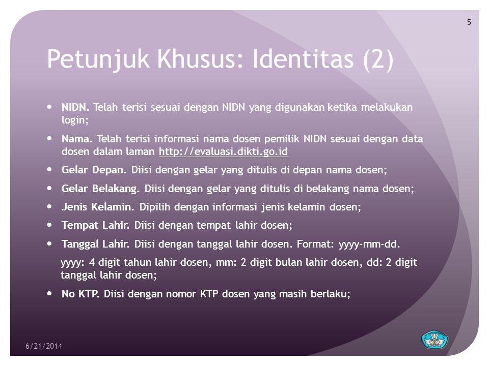 Petunjuk Khusus: Identitas (2)  NIDN. Telah terisi sesuai dengan NIDN yang digunakan ketika melakukan login;  Nama. Telah terisi informasi nama dose