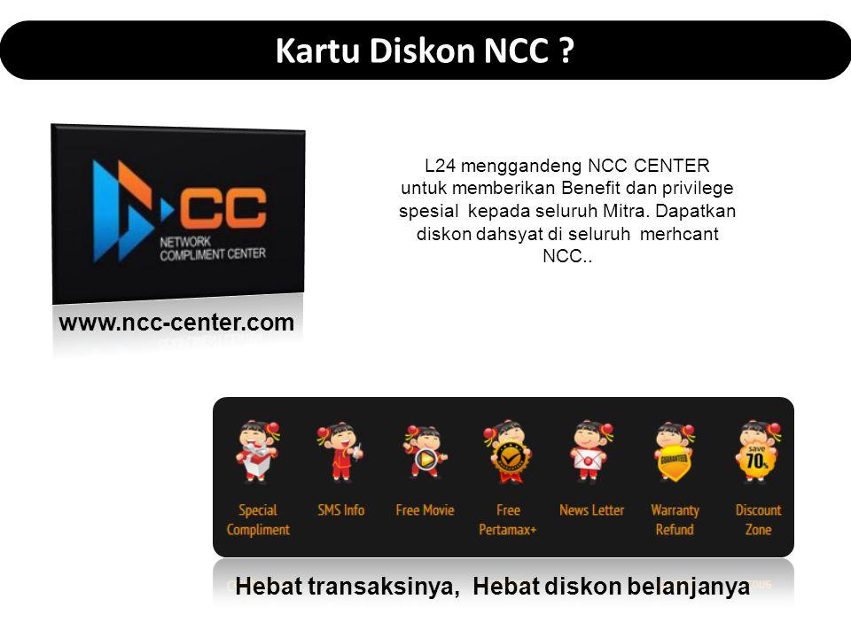 Kartu Diskon NCC ? Hebat transaksinya, Hebat diskon belanjanya www.ncc-center.com L24 menggandeng NCC CENTER untuk memberikan Benefit dan privilege sp