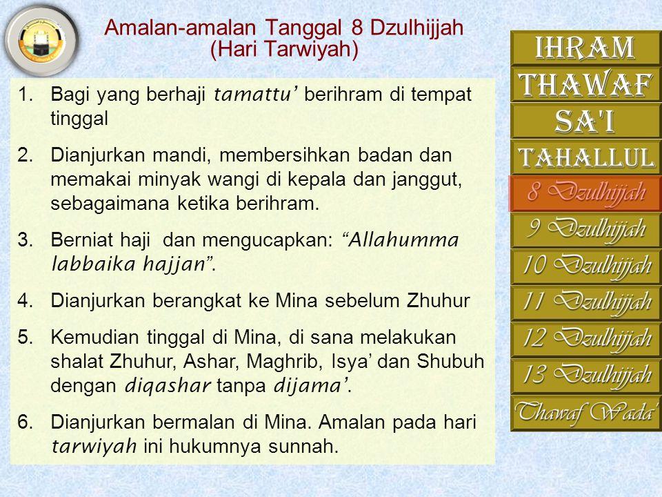 Tahallul • Setelah sa'i, bagi yang berhaji Ifrad dan Qiran menunggu dalam keadaan ihram sampai nanti masuk ihram haji. • Sedang yang berhaji Tamattu'