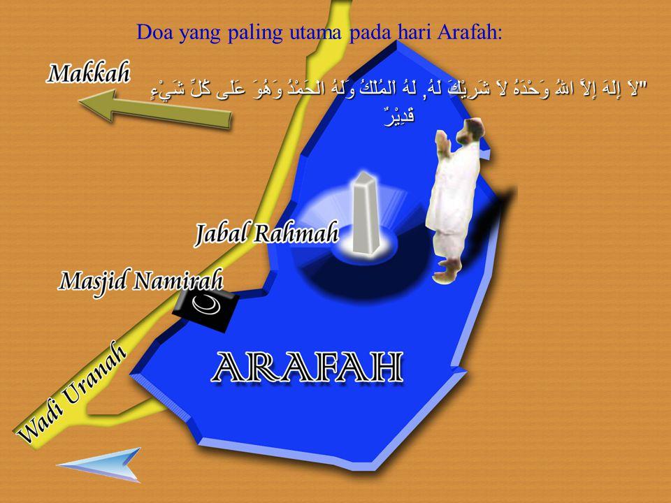 Amalan-amalan Tanggal 9 Dzulhijjah (Hari Arafah) 1.Apabila matahari telah terbit pada tanggal sembilan Dzulhijjah, berangkat ke Arafah untuk melakukan