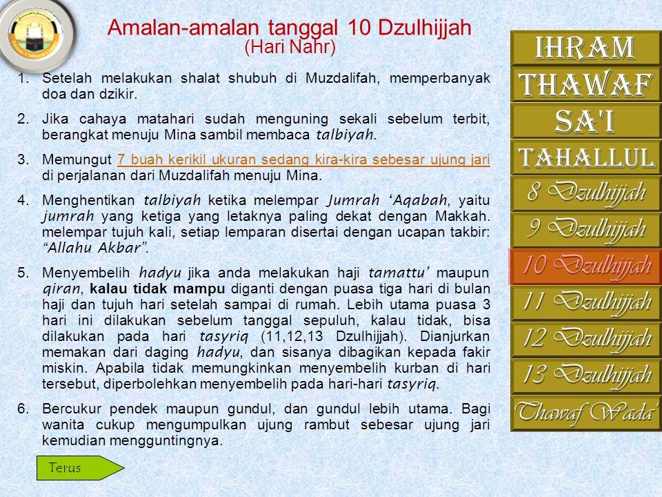5. Melakukan wukuf di Arafah sampai matahari benar-benar tenggelam. 6. Menuju Muzdalifah dengan tenang sambil mengulang-ulang bacaan talbiyah. 7. Mela