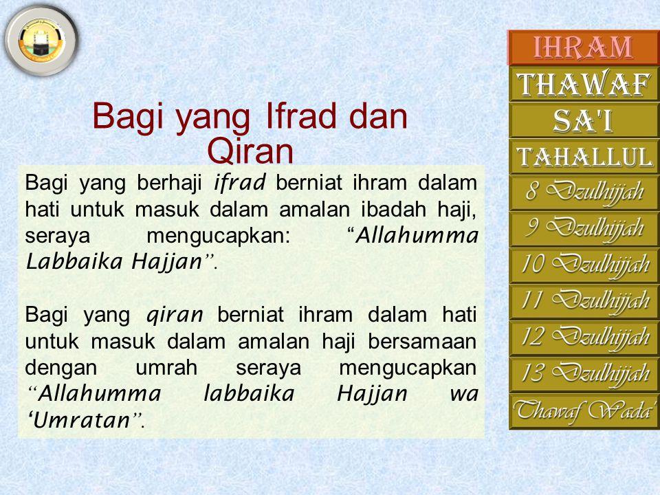 Ihram Jika seseorang yang ingin melakukan haji atau umrah sampai di miqat, maka dia harus berihram dan sebelumnya melakukan hal-hal berikut: 1.Dianjur