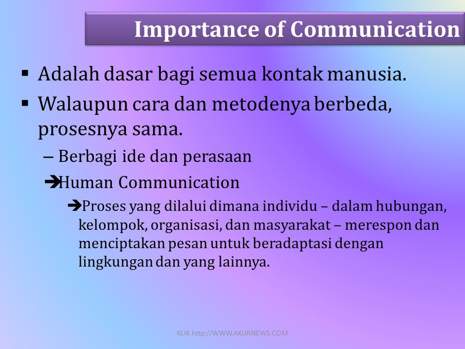  Adalah dasar bagi semua kontak manusia.  Walaupun cara dan metodenya berbeda, prosesnya sama.