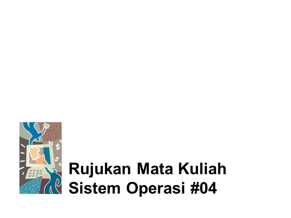 Rujukan Mata Kuliah Sistem Operasi #04