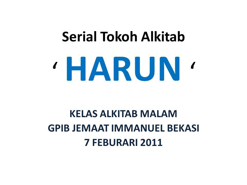 Serial Tokoh Alkitab ' HARUN ' KELAS ALKITAB MALAM GPIB JEMAAT IMMANUEL BEKASI 7 FEBURARI 2011
