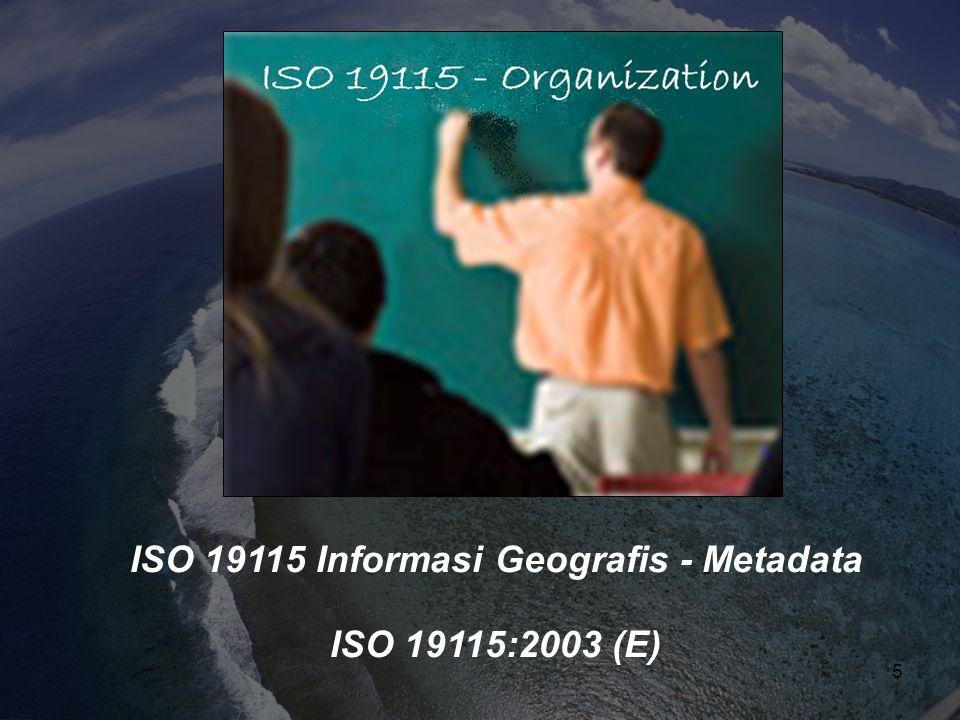 Metadata ditulis menggunakan ISO masih menjawab pertanyaan-pertanyaan penting: ISO Konten Yang Yang mengumpulkan data.