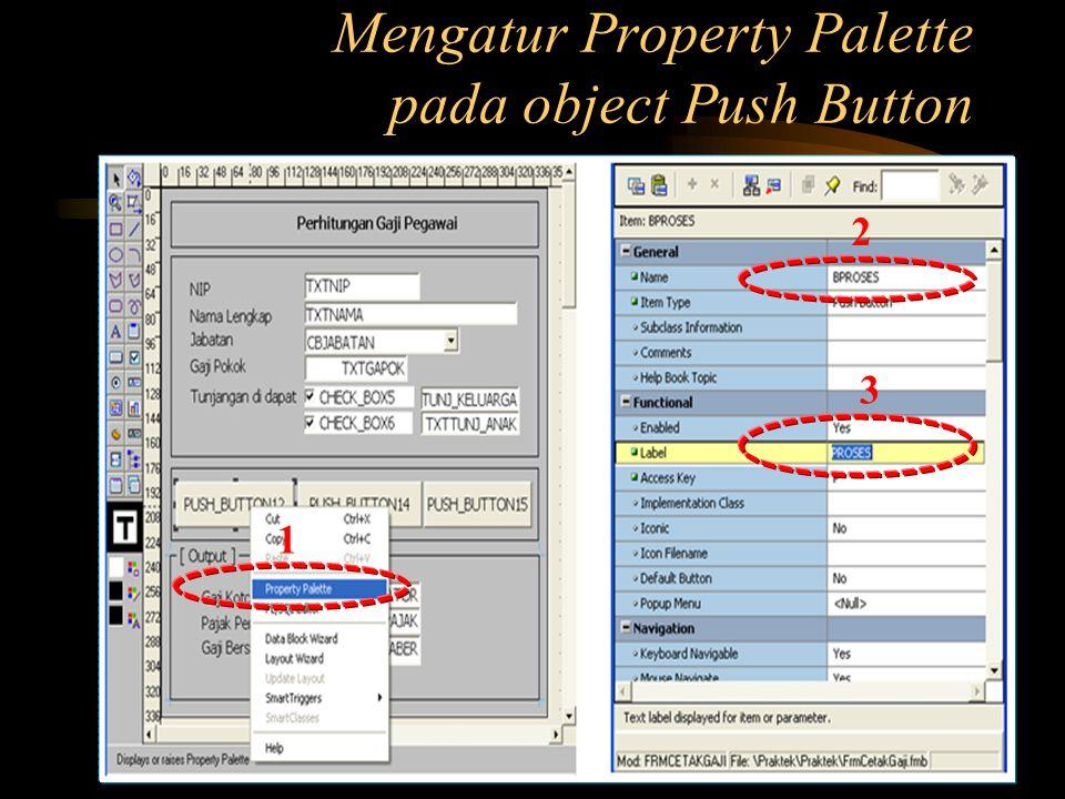 Mengatur Property Palette pada object Push Button 1 2 3