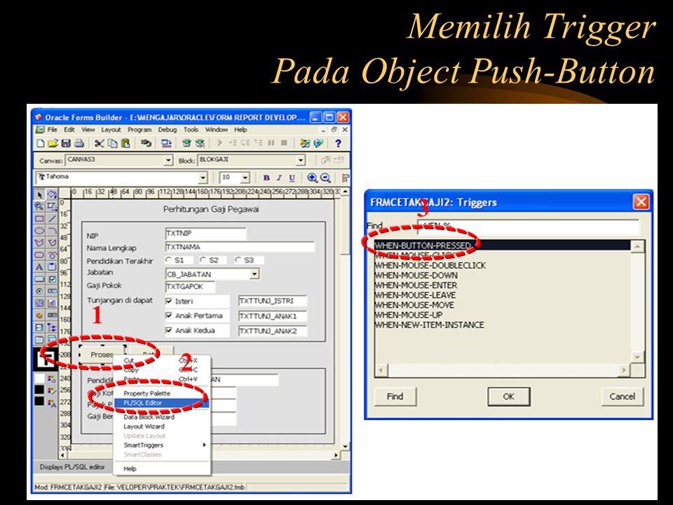 1 2 3 Memilih Trigger Pada Object Push-Button