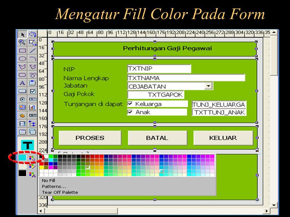 Mengatur Fill Color Pada Form
