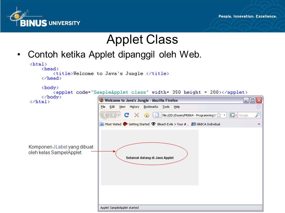 Applet Class •Contoh ketika Applet dipanggil oleh Web. Komponen JLabel yang dibuat oleh kelas SampelApplet