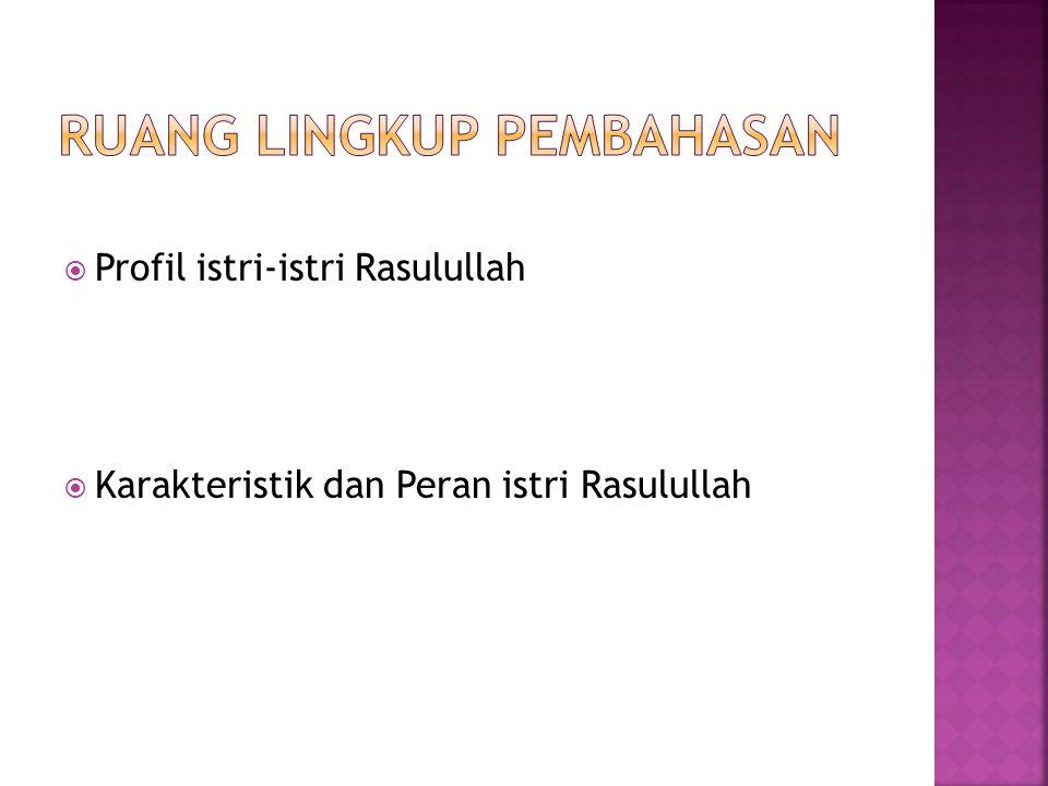  Profil istri-istri Rasulullah  Karakteristik dan Peran istri Rasulullah
