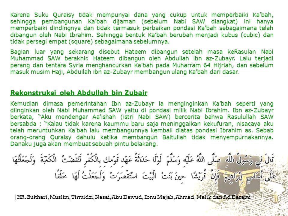 Karena Suku Quraisy tidak mempunyai dana yang cukup untuk memperbaiki Ka'bah, sehingga pembangunan Ka'bah dijaman (sebelum Nabi SAW diangkat) ini hany