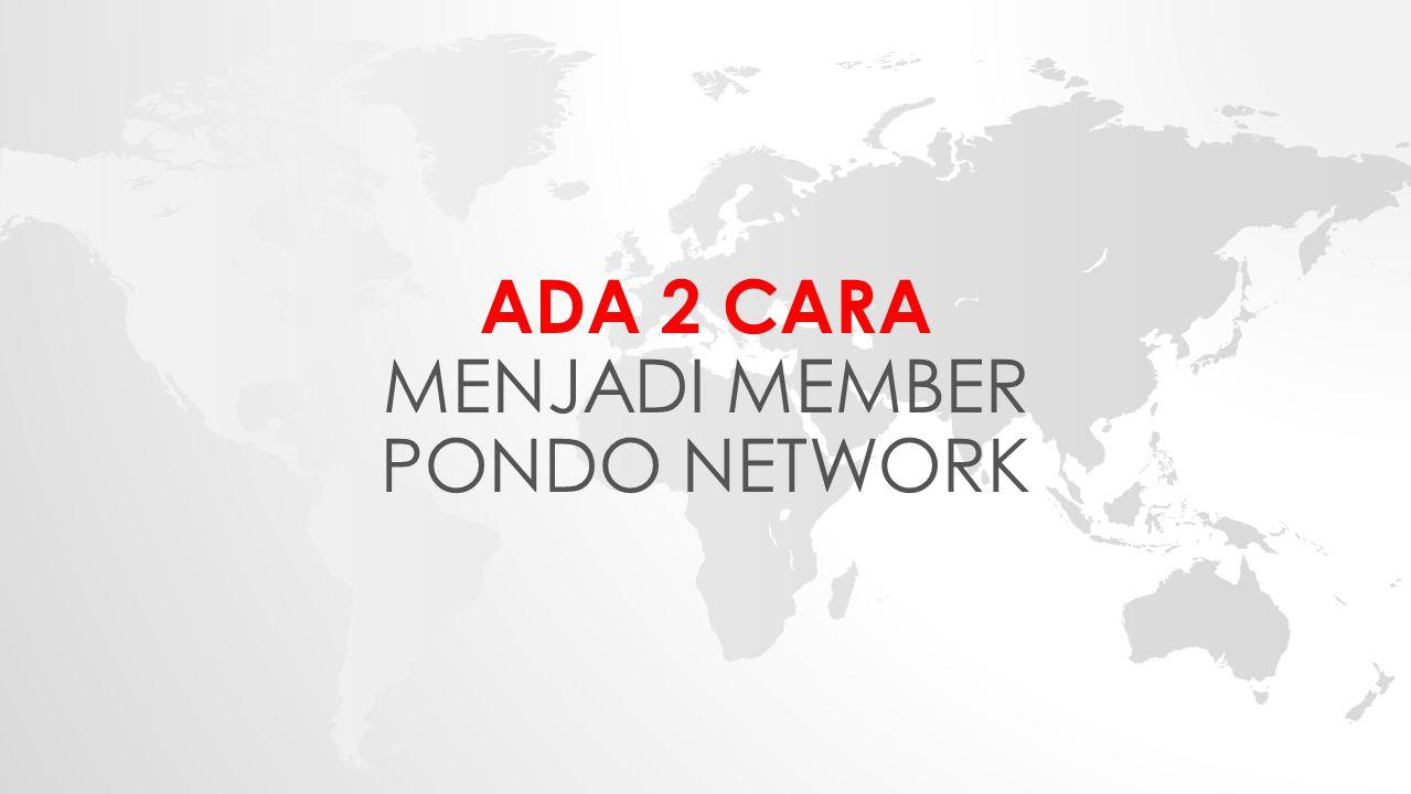 ADA 2 CARA MENJADI MEMBER PONDO NETWORK