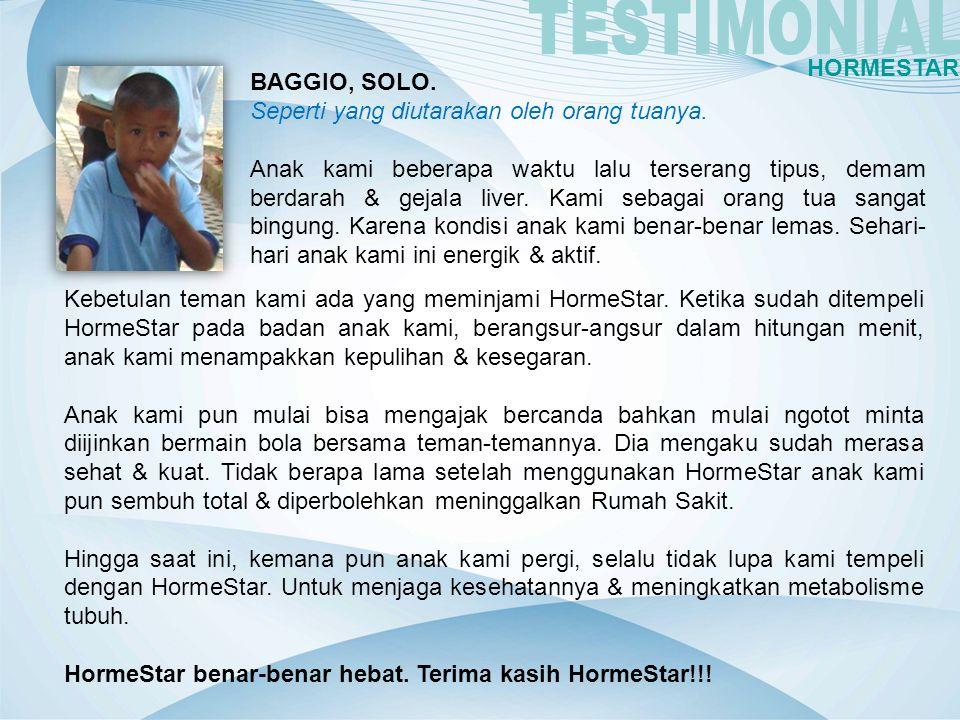 BAGGIO, SOLO. Seperti yang diutarakan oleh orang tuanya. Anak kami beberapa waktu lalu terserang tipus, demam berdarah & gejala liver. Kami sebagai or