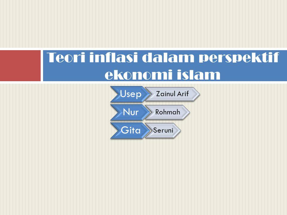 Usep Zainul Arif Nur Rohmah Gita Seruni Teori inflasi dalam perspektif ekonomi islam