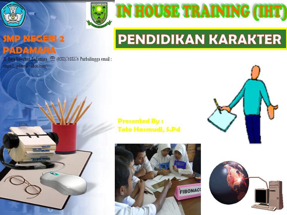 Presented By : Toto Hasmudi, S.Pd SMP NEGERI 2 PADAMARA Jl. Raya Dawuhan Padamara  (0281)7618576 Purbalingga email : smpn2_pdmr@yahoo.com