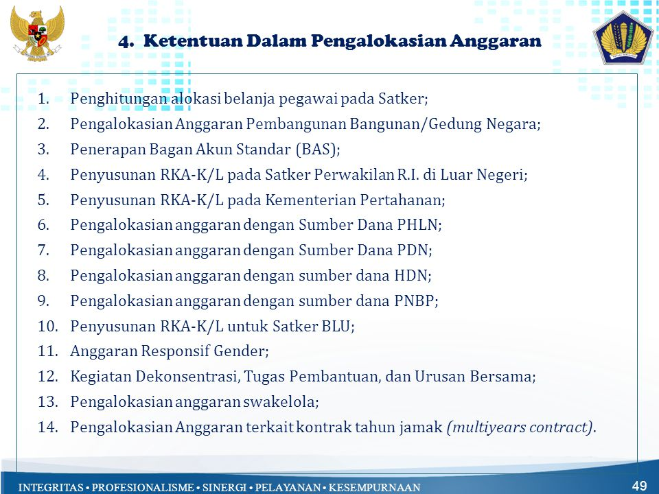 INTEGRITAS • PROFESIONALISME • SINERGI • PELAYANAN • KESEMPURNAAN 4. Ketentuan Dalam Pengalokasian Anggaran 49 1.Penghitungan alokasi belanja pegawai