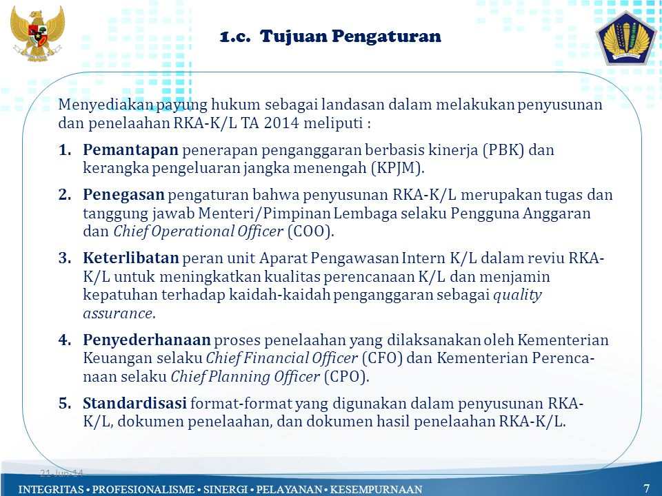 INTEGRITAS • PROFESIONALISME • SINERGI • PELAYANAN • KESEMPURNAAN 48 3.Alokasi Anggaran K/L : Proses penetapan alokasi anggaran K/L sbb: Menteri/ Pimpinan Lembaga menyusun RKA-K/L.