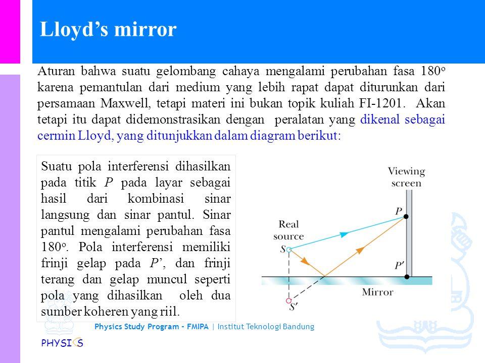 Physics Study Program - FMIPA | Institut Teknologi Bandung PHYSI S Perubahan fasa karena pemantulan Suatu gelombang cahaya mengalami perubahan fasa 18