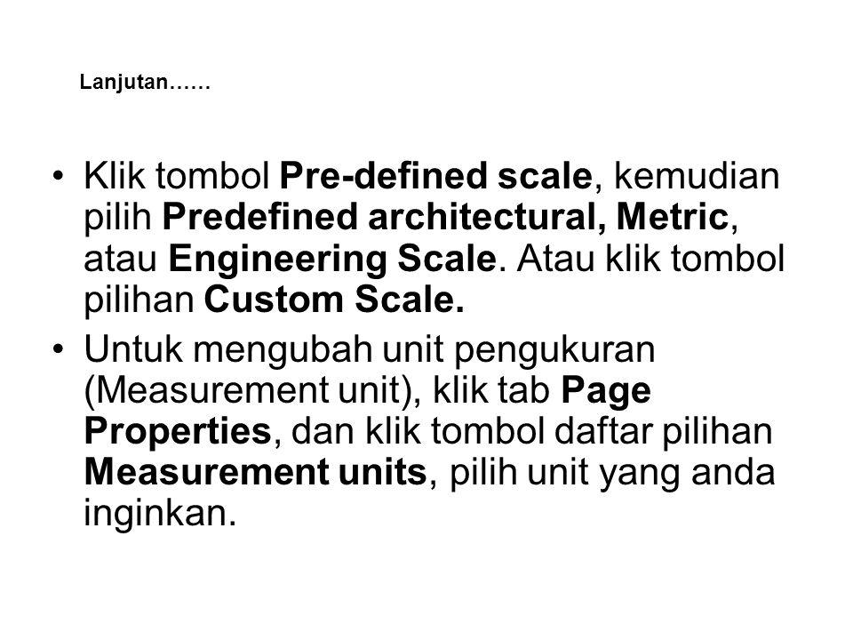 •Klik tombol Pre-defined scale, kemudian pilih Predefined architectural, Metric, atau Engineering Scale.