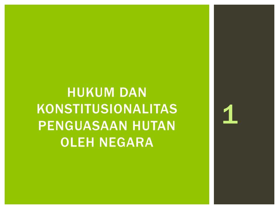 1 HUKUM DAN KONSTITUSIONALITAS PENGUASAAN HUTAN OLEH NEGARA