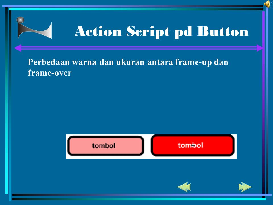 Action Script pd Button Perbedaan warna dan ukuran antara frame-up dan frame-over