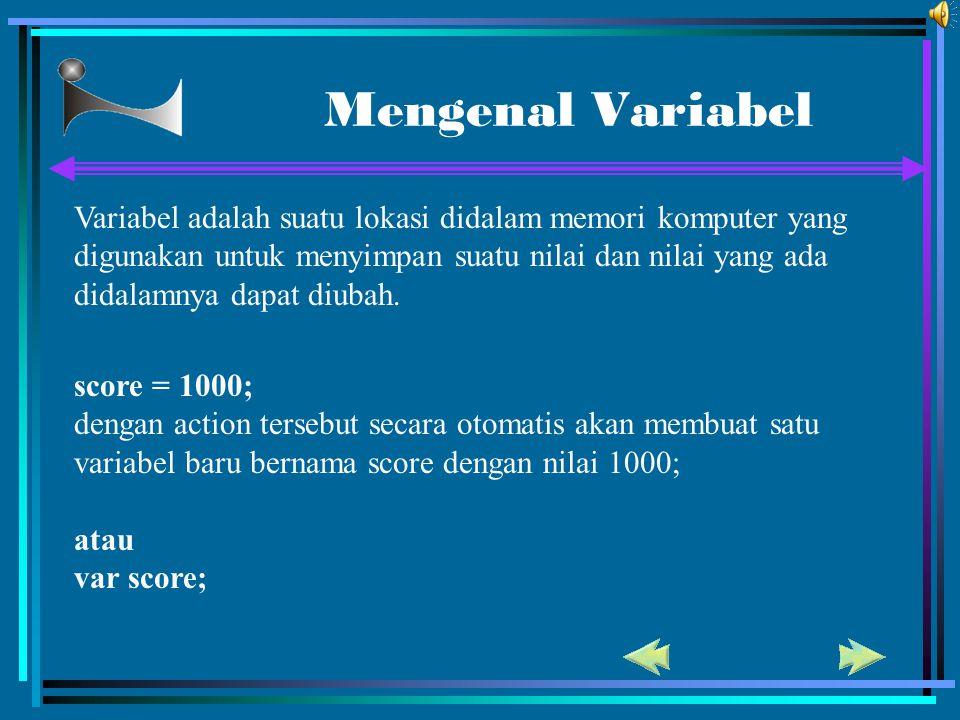Mengenal Variabel Variabel adalah suatu lokasi didalam memori komputer yang digunakan untuk menyimpan suatu nilai dan nilai yang ada didalamnya dapat
