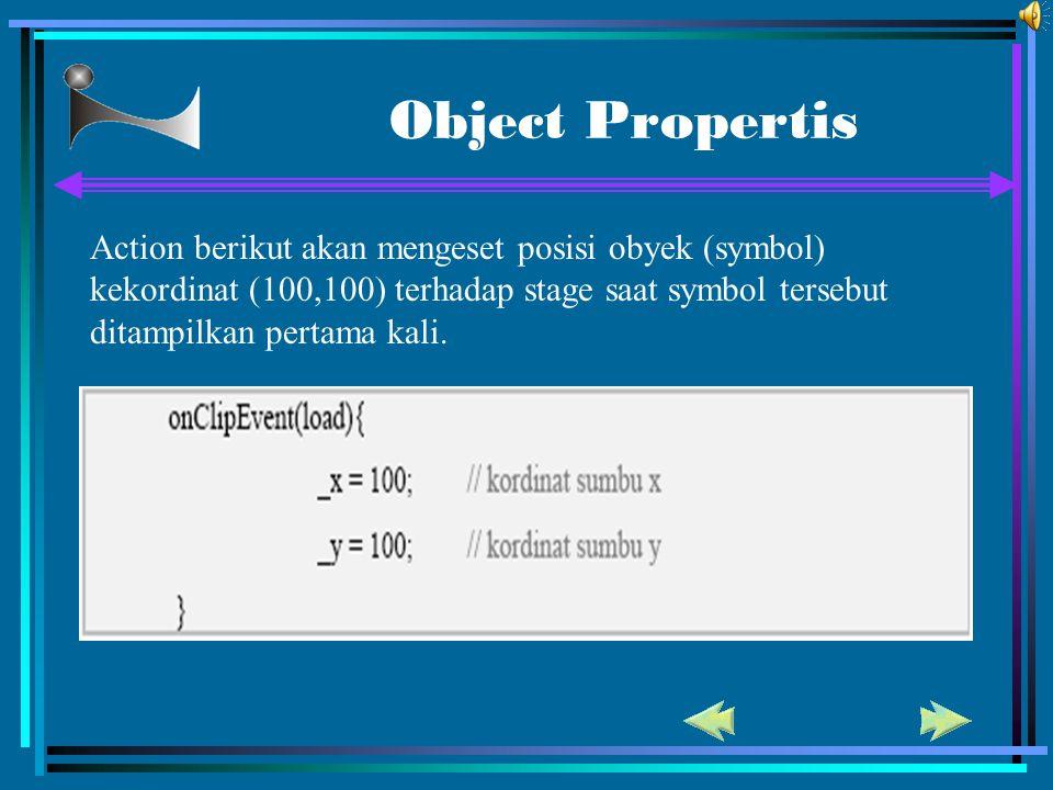 Object Propertis Action berikut akan mengeset posisi obyek (symbol) kekordinat (100,100) terhadap stage saat symbol tersebut ditampilkan pertama kali.