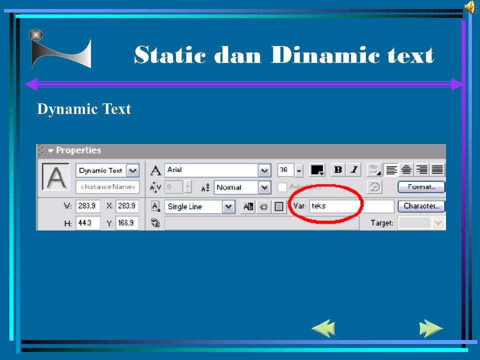 Static dan Dinamic text Dynamic Text