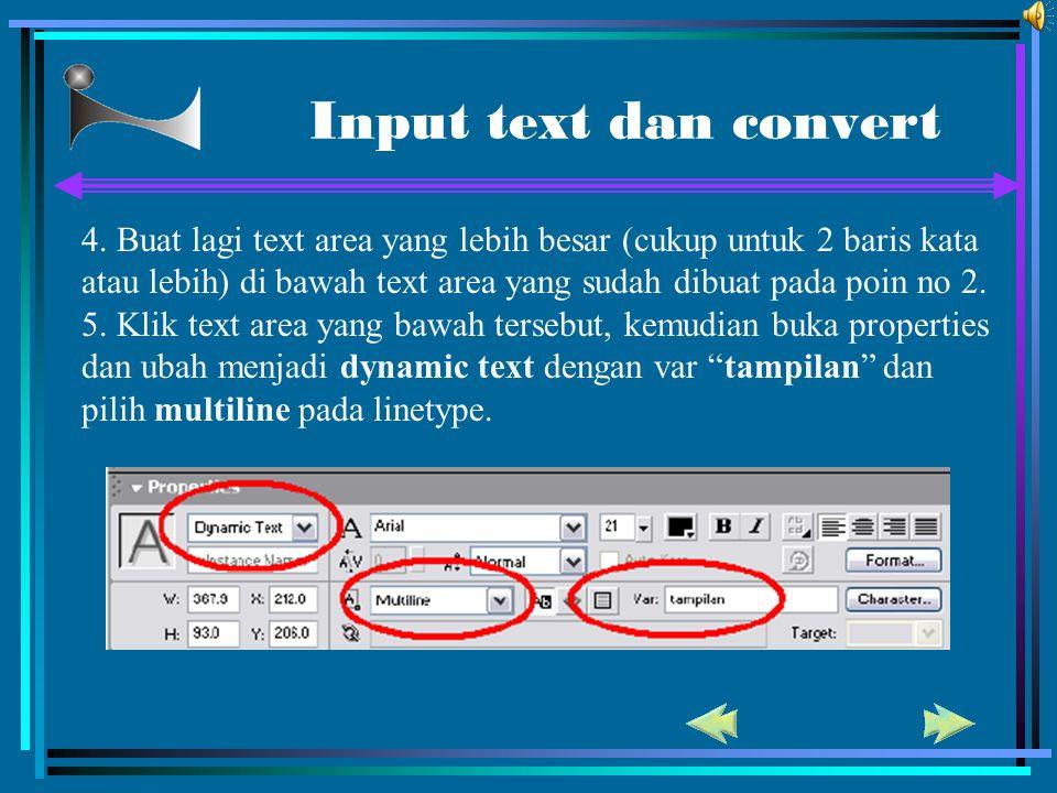 Input text dan convert 4. Buat lagi text area yang lebih besar (cukup untuk 2 baris kata atau lebih) di bawah text area yang sudah dibuat pada poin no
