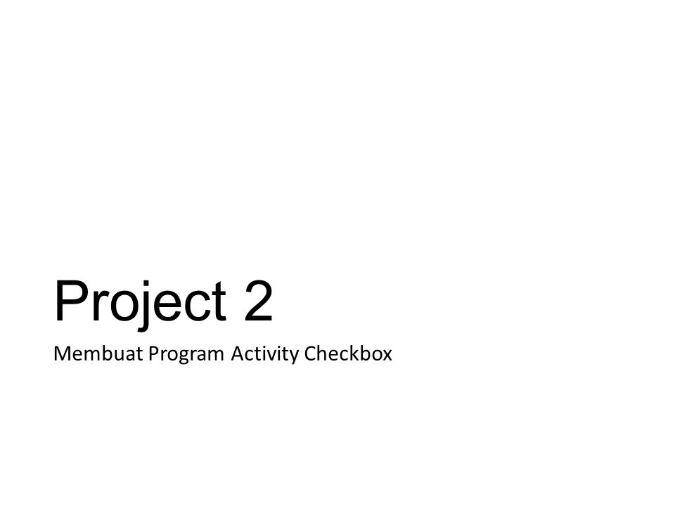 Project 2 Membuat Program Activity Checkbox