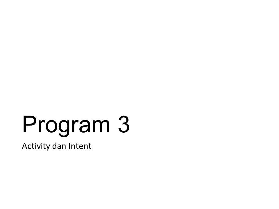 Program 3 Activity dan Intent