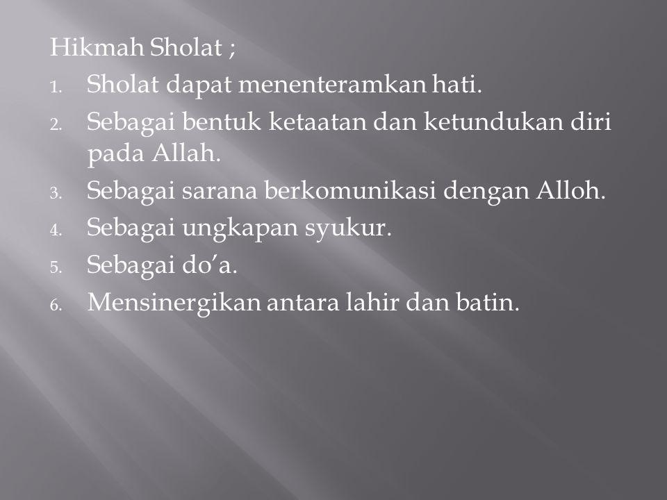 Hikmah Sholat ; 1.Sholat dapat menenteramkan hati.
