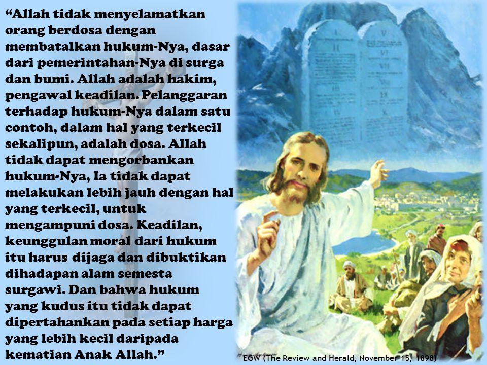 """Allah tidak menyelamatkan orang berdosa dengan membatalkan hukum-Nya, dasar dari pemerintahan-Nya di surga dan bumi. Allah adalah hakim, pengawal kea"