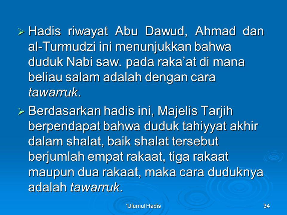  Hadis riwayat Abu Dawud, Ahmad dan al-Turmudzi ini menunjukkan bahwa duduk Nabi saw.